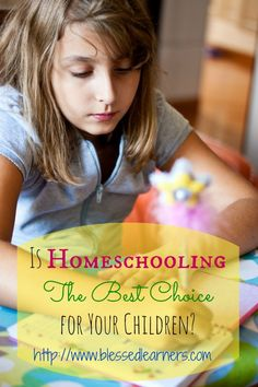 Do you have any other choice for your children's education other than homeschooling? Is homeschooling the best choice for your children?