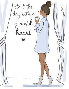 Start the day with a grateful heart ❤️