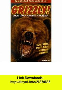 Grizzly Real-Life Animal Attacks (9780737300420) Allen B. Ury , ISBN-10: 0737300426  , ISBN-13: 978-0737300420 ,  , tutorials , pdf , ebook , torrent , downloads , rapidshare , filesonic , hotfile , megaupload , fileserve