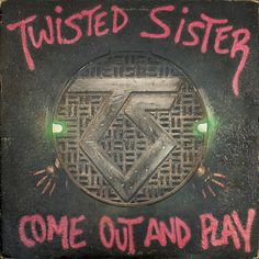 Twisted Sister: Come Out And Play (1985)
