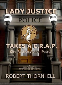 Check Out This Featured Mystery Book - Lady Justice Takes A C.R.A.P. by Robert Thornhill http://awesomebookpromotion.com/lady-justice-takes-a-c-r-a-p-by-robert-thornhill/