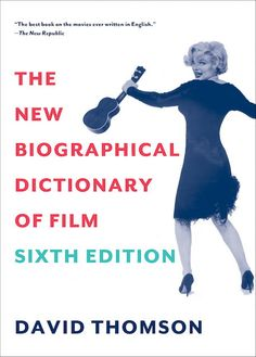 The New Biographical Dictionary of Film/David Thomson  http://encore.greenvillelibrary.org/iii/encore/record/C__Rb1370292
