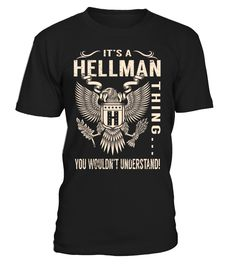 It's a HELLMAN Thing, You Wouldn't Understand