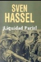Sven Hassel. ¡Liquidad París! http://elmeuargus.biblioteques.gencat.cat/search~S146*cat/?searchtype=X&searcharg=a%3A%28hassel%29+and+%28paris%29&searchscope=146&sortdropdown=-&SORT=D&extended=0&SUBMIT=Cerca&searchlimits=&searchorigarg=Xa%3A%28hassel%29+and+%28himmler%29%26SORT%3DD