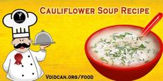 Voidcan.org share with you simple and easy recipe of Cauliflower soup which you can try yourself and make your love ones happy.