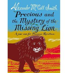 Alexander McCall Smith tells the story of another adventure featuring Precious Ramotswe.