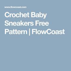 Crochet Baby Sneakers Free Pattern | FlowCoast