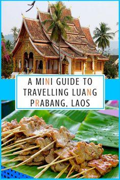 awesome A Mini Guide to Travelling Luang Prabang, Laos. Travel Advice, Travel Tips, Travel Destinations, Travel Guides, Travel Articles, Laos Travel, Asia Travel, Bangkok, Vietnam
