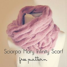 sciarpa mary infinity scarf lavorata a maglia, knitted. free pattern.