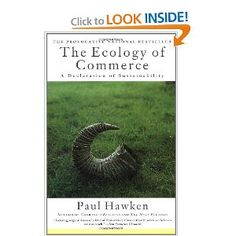 The Ecology of Commerce: A Declaration of Sustainability by Paul Hawken