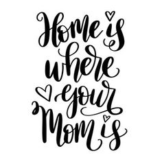 Silhouette Design Store - View Design #194887: home is where your mom is