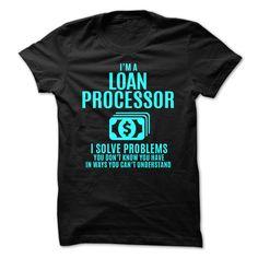 Loan Processor - Solve Problems T Shirt