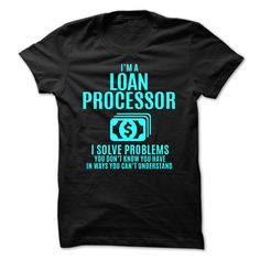 Loan Processor - Solve Problems T Shirt