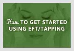63 Best EFT - TAPPING TECHNIQUES images in 2019   Eft