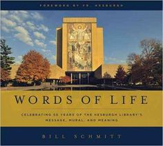 Words of Life: Celebrating Fifty Years of the Hesburgh Library's Message, Mural, and Meaning
