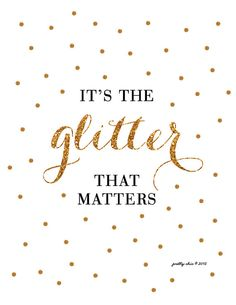 It's the Glitter That Matters!
