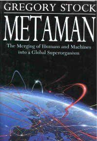 Metaman: The Merging of Humans and Machines into a Global Superorganism by Gregory Stock, http://www.amazon.com/dp/067170723X/ref=cm_sw_r_pi_dp_r-7fqb04MB6AD