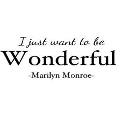 I just want to be Wonderful Marilyn Monroe wall art wall sayings Wall Quotes, Words Quotes, Me Quotes, Wall Sayings, Funny Quotes, Quotable Quotes, Marilyn Monroe Wall Art, Marilyn Monroe Quotes, Marylin Monroe