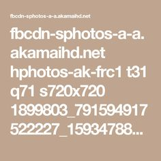 fbcdn-sphotos-a-a.akamaihd.net hphotos-ak-frc1 t31 q71 s720x720 1899803_791594917522227_1593478850_o.jpg