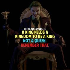 I need her to make it worth anything though. In the game of Chess, the Queen protects the King bc she does what the fuck she wants. Best Joker Quotes, Epic Quotes, Dark Quotes, Badass Quotes, Strong Quotes, Positive Quotes, Quotes To Live By, Best Quotes, Motivational Quotes