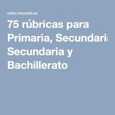 75 rúbricas para Primaria, Secundaria y Bachillerato