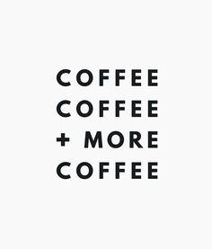 coffee, coffee and more coffee