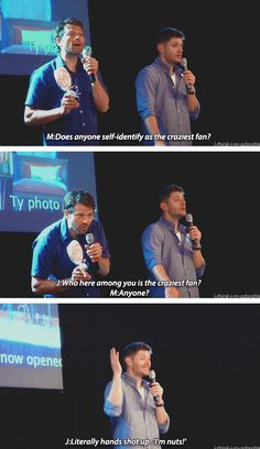 [gifset] Yes Jensen, we are all crazy! #JibCon14 #Jensen #Misha