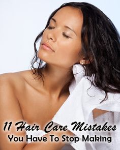 11 Hair Care Mistakes You Have To Stop Making | Awesome Lists