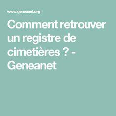Comment retrouver un registre de cimetières ? - Geneanet