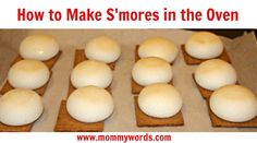 S'mores in the Oven.  So easy and so yummy.  No good weather or fires required.