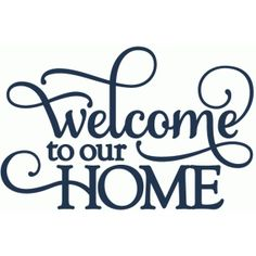 Silhouette Design Store - View Design #51125: welcome to our home - vinyl phrase