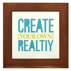 Create Your Own Reality - framed tile