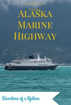 Alaska Marine Highway makes a great addition to an Alaska Highway road trip. It's not your typical cruise. Alaska travelers should experience the Alaska Marine Highway at least once in their lives.