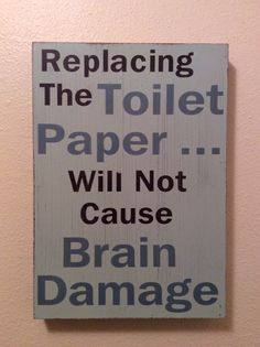 Replacing the toilet paper!