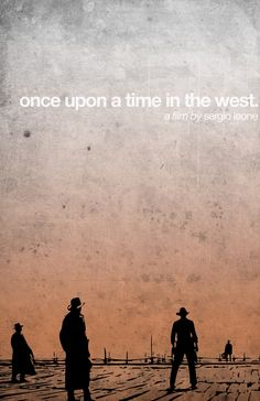 Once Upon a Time in the West (1968) ~ Alternative Movie Poster by Turner/Cameron Portfolio #amusementphile