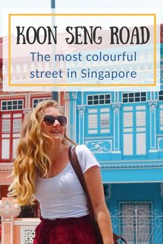 Koon Seng Road: Singapore's most colourful street – Where Goes Rose?