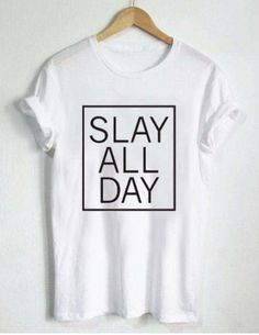 beyonce slay all day T Shirt Size - Quote Shirts Fashion - Ideas of Quote Shirts Fashion - beyonce slay all day T Shirt Size unisex for men and women Your new tee will be a great gift I use only quality shirts Diy Shirt, Sweater Shirt, Funny Shirts, Tee Shirts, Slogan Tee, Slay All Day, Swag, T Shirts With Sayings, Printed Shirts