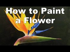 how to paint flowers strelitzia bird of paradise in acrylic time lapse painting lessons - YouTube