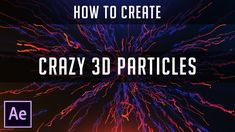After Effects - Crazy 3D Paticles | Tutorial by Dope Motions™