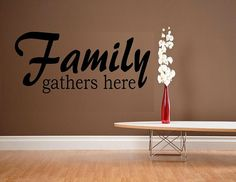 vinyl wall decal quote Family gathers here by WallDecalsAndQuotes, $9.95