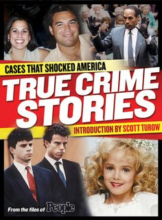 People: True Crime Stories: Cases That Shocked America, Introduction by Scott Turow.