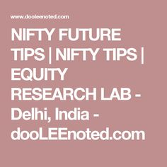 NIFTY FUTURE TIPS | NIFTY TIPS | EQUITY RESEARCH LAB - Delhi, India - dooLEEnoted.com