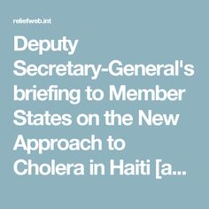 Deputy Secretary-General's briefing to Member States on the New Approach to Cholera in Haiti [as delivered] - Haiti   ReliefWeb http://www.meganmedicalpt.com/index.html