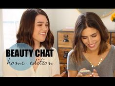 Beauty Chat with Lily and Anna is the best.