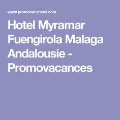 Hotel Myramar Fuengirola Malaga Andalousie - Promovacances