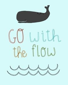 Go with the flow... inspirational quote print, poster, colorful art, happy art, nursery art, kids room, kitchen art print -|| dazeychic via Etsy.