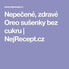 Nepečené, zdravé Oreo sušenky bez cukru | NejRecept.cz