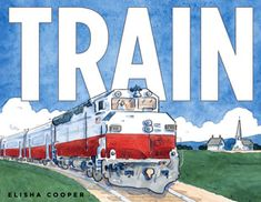 Train by Elisha Cooper. To reserve it: http://search.westervillelibrary.org/iii/encore/record/C__Rb1585956__Strain%20cooper__Orightresult__U__X2?lang=eng&suite=gold