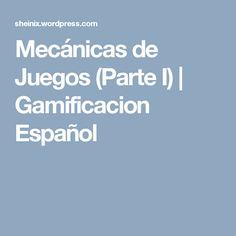 Mecánicas de Juegos (Parte I) | Gamificacion Español