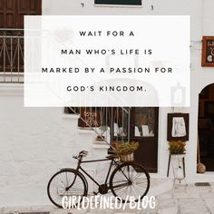 Soulmate and Love Quotes : QUOTATION – Image : Quotes Of the day – Description Wait for a man who's life is marked by a passion for God's Kingdom. Sharing is Power – Don't forget to share this quote ! Bible Verses For Girls, Bible Verses Quotes, Jesus Quotes, Words Quotes, Pretty Quotes, Love Quotes, Godly Man Quotes, Godly Relationship, Relationships